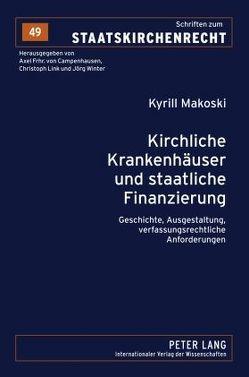 Kirchliche Krankenhäuser und staatliche Finanzierung von Makoski,  Kyrill