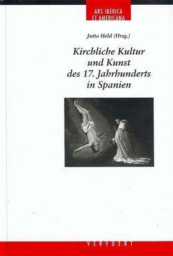 Kirchliche Kultur und Kunst im 17. Jahrhundert von Held,  Jutta