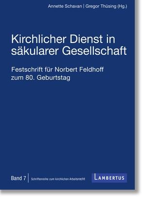 Kirchlicher Dienst in säkularer Gesellschaft von Schavan,  Annette, Thüsing,  Gregor