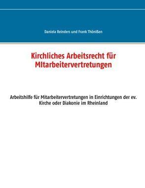 Kirchliches Arbeitsrecht für Mitarbeitervertretungen von Reinders,  Daniela, Thönißen,  Frank