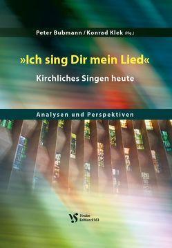 Ich sing Dir mein Lied von Bubmann,  Peter, Klek,  Konrad