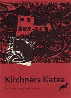Kirchners Katze von Bündner Kunstmuseum Chur, Dürr Reinhard,  Franziska, Kirchner,  Ernst Ludwig