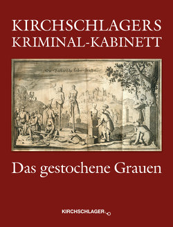 Kirchschlagers Kriminal-Kabinett von Kirchschlager,  Michael
