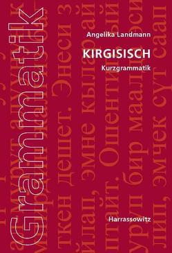 Kirgisisch. Kurzgrammatik von Landmann,  Angelika