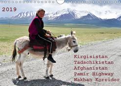 Kirgisistan Tadschikistan Afghanistan Pamir Highway Wakhan Korridor (Wandkalender 2019 DIN A4 quer) von Bergermann,  Manfred