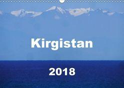 Kirgistan 2018 (Wandkalender 2018 DIN A3 quer) von Louise Lämmlein,  Sarah