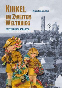 Kirkel im Zweiten Weltkrieg von Ringling,  Esther
