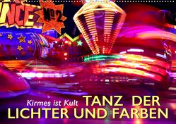 Kirmes ist Kult – Tanz der Lichter und Farben (Wandkalender 2020 DIN A2 quer) von Oelschäger,  Wilfried