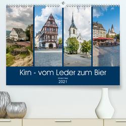 Kirn – vom Leder zum Bier (Premium, hochwertiger DIN A2 Wandkalender 2021, Kunstdruck in Hochglanz) von Hess,  Erhard