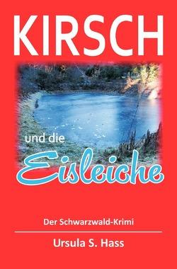 Kirsch und die Eisleiche von Hass,  Ursula S.
