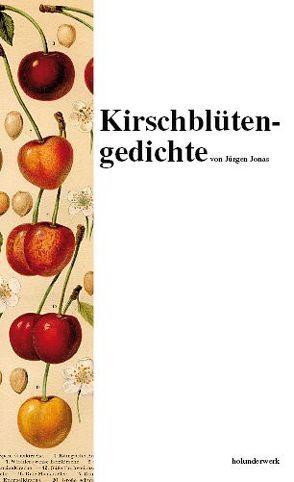 Kirschblütengedichte von Jonas,  Jürgen