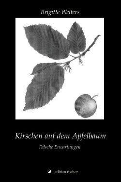 Kirschen auf dem Apfelbaum von Welters,  Brigitte