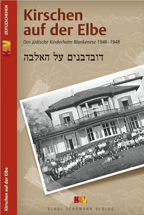 Kirschen auf der Elbe von Krück,  Alice, Nathan,  Michael K., Verein z. Erforschung d. Geschichte d. Juden in Blankenese
