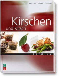 Kirschen und Kirsch von Fassbind,  Lukas, Rosenblatt,  Lucas