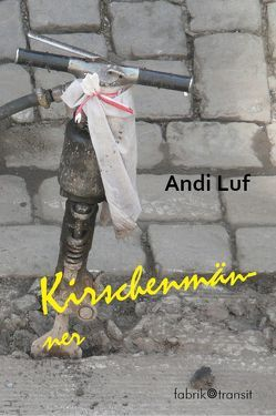 Kirschenmänner von Luf,  Andi