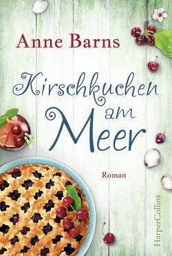 Kirschkuchen am Meer von Barns,  Anne