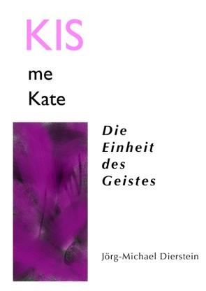 KIS me Kate von Dierstein,  Jörg-Michael