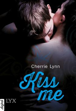 Kiss me von Kallfass,  Dorothea, Lynn,  Cherrie