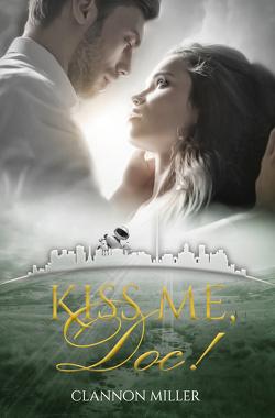 Kiss me, Doc! von Miller,  Clannon