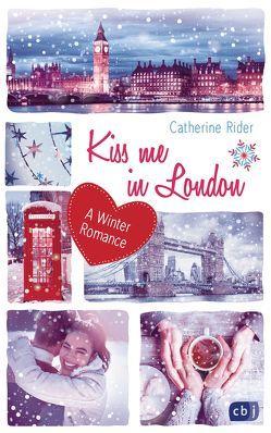 Kiss me in London von Reinhart,  Franka, Rider,  Catherine