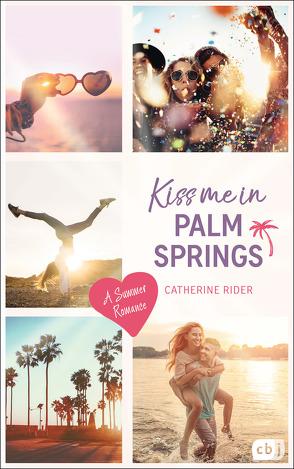 Kiss me in Palm Springs von Reinhart,  Franka, Rider,  Catherine