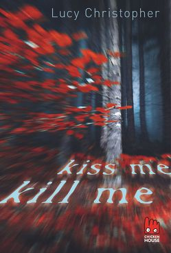 Kiss me, kill me von Christopher,  Lucy, Schaefer,  Beate