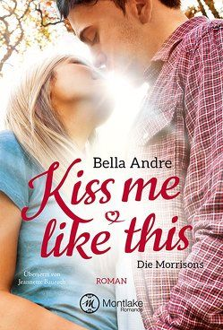Kiss Me Like This von Andre,  Bella, Bauroth,  Jeannette