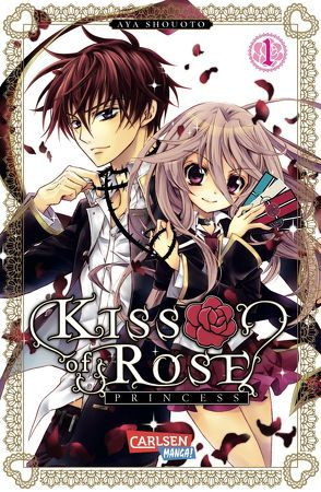 Kiss of Rose Princess, Band 1 von Shouoto,  Aya, Yamada,  Hiro