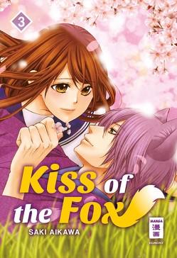 Kiss of the Fox 03 von Aikawa,  Saki, Okada-Willmann,  Yayoi