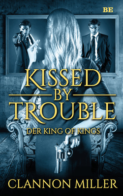 Kissed by Trouble 2 von Miller,  Clannon