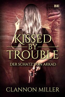 Kissed by Trouble von Miller,  Clannon