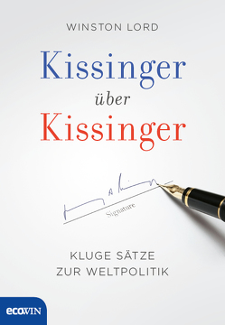 Kissinger über Kissinger von Kissinger,  Henry, Lord,  Winston, Zawistowska,  Karoline