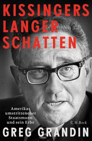 Kissingers langer Schatten von Grandin,  Greg, Kotte,  Claudia, Schmidt,  Thorsten