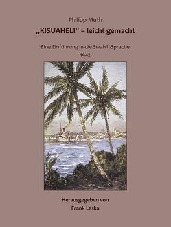 """""""Kisuaheli"""" – leicht gemacht von Laska,  Dr. Frank, Muth,  Philipp"""