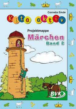 """Kita aktiv """"Projektmappe Märchen"""" Band 2 von Emde,  Cornelia"""