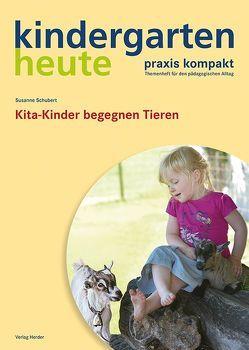 Kita-Kinder begegnen Tieren von Schubert,  Susanne