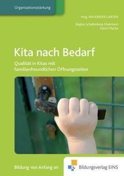 Praxisbücher für die frühkindliche Bildung / Kita nach Bedarf von Boldaz-Hahn,  Stefani, Macha,  Katrin, Schallenberg-Diekmann,  Regine