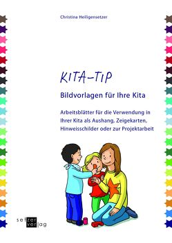 Kita-TIP Bildvorlagen für Ihre Kita von Heiligensetzer,  Christina, Rau,  Katja