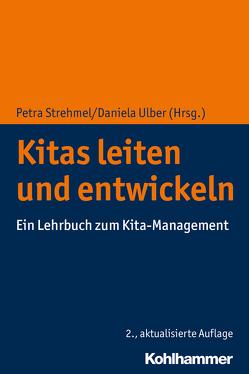 Kitas leiten und entwickeln von Strehmel,  Petra, Ulber,  Daniela