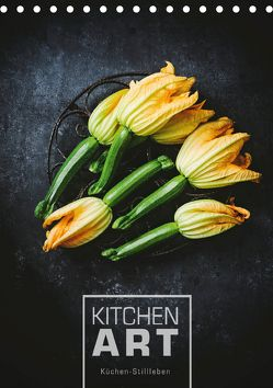KITCHEN ART Küchen-Stillleben (Tischkalender 2018 DIN A5 hoch) von Sieg,  Heike
