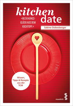 kitchen date – Beziehungsglück aus dem Kochtopf von Dobesberger,  Sabine