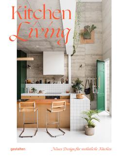 Kitchen Living (DE) von Gestalten, Klanten,  Robert, Pearson,  Tessa, Servert Alonso-Misol,  Andrea