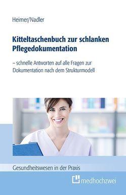 Kitteltaschenbuch zur schlanken Pflegedokumentation von Heimer,  Endris Björn, Nadler,  Sonja