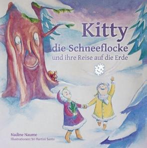 Kitty die Schneeflocke und ihre Reise auf die Erde von Naume,  Nadine