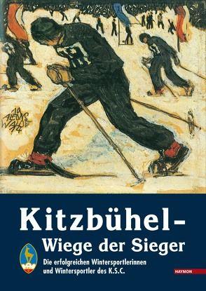 Kitzbühel – Wiege der Sieger von Russegger,  Alexander