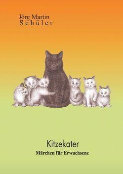 Kitzekater von Schüler,  Jörg Martin