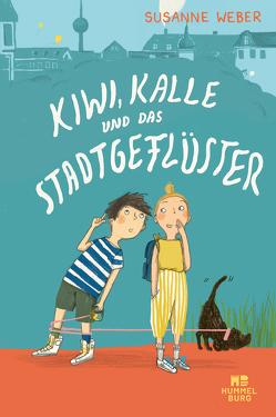 Kiwi, Kalle und das Stadtgeflüster von Dürr,  Julia, Weber,  Susanne