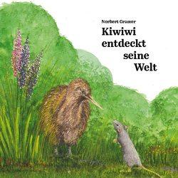 Kiwiwi entdeckt seine Welt von Gramer,  Norbert