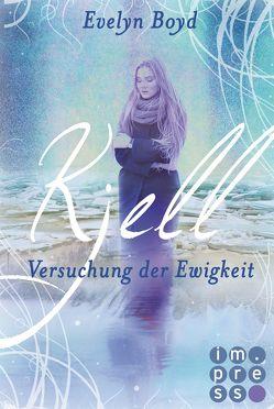 Kjell. Versuchung der Ewigkeit (Die Seerosen-Saga, Band 2) von Boyd,  Evelyn