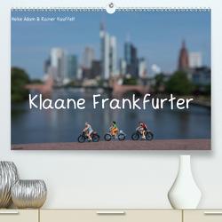 Klaane Frankfurter (Premium, hochwertiger DIN A2 Wandkalender 2020, Kunstdruck in Hochglanz) von Adam & Rainer Kauffelt,  Heike
